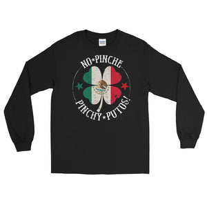 St. Patrick's No Pinche Pinche Long Sleeve T-Shirt ( ORDER BY MAR 4 )