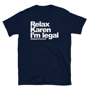 Relax Karen I'm Legal OG T-Shirt