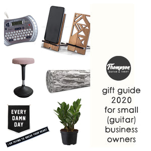 Gift Ideas for Small (Guitar) Business Owners
