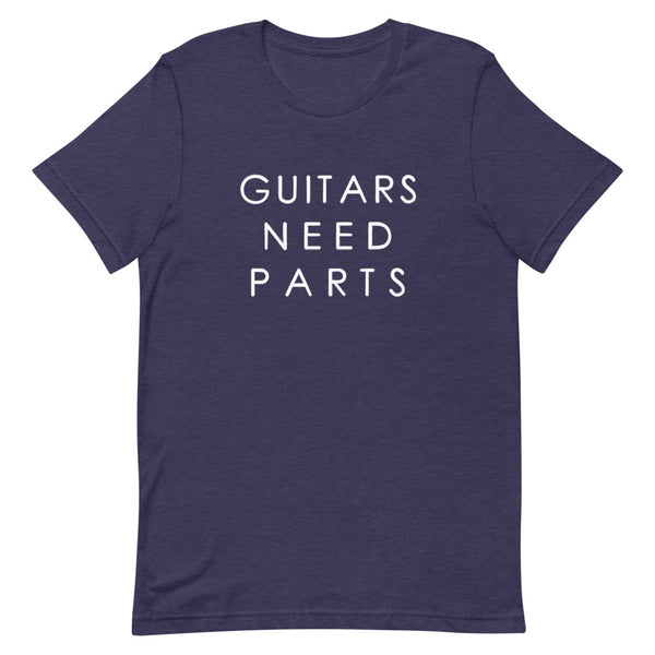 Guitars Need Parts! Short-Sleeve Unisex T-Shirt