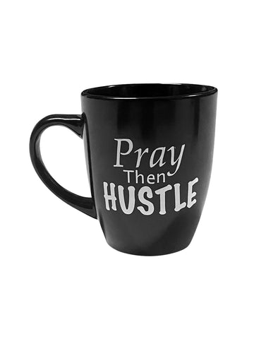 Pray Then Hustle 12 oz Mug