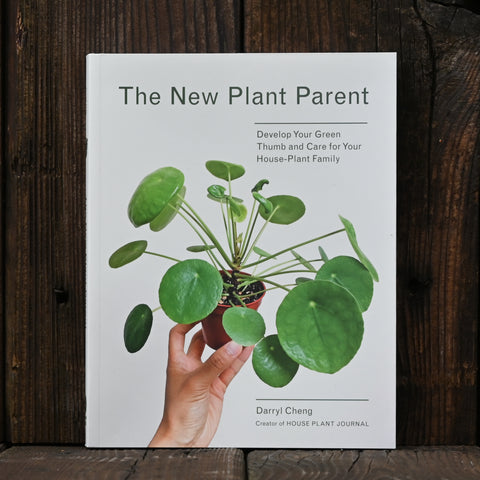 The New Plant Parent - by Darryl Cheng