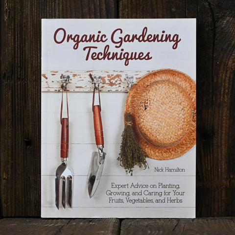 Organic Gardening Techniques - by Nick Hamilton