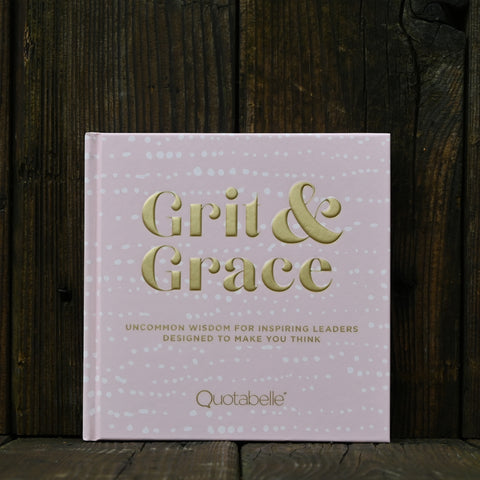Grit & Grace - by Pauline Weger & Alicia Williamson of Quotabelle