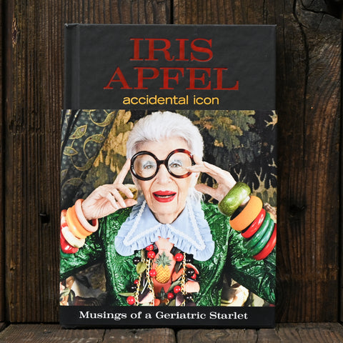 Iris Apfel: Accidental Icon - by Iris Apfel