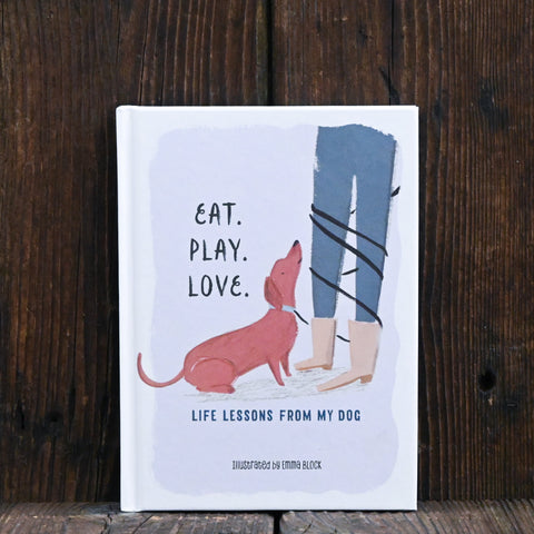 Eat. Play. Love. - by Emma Block
