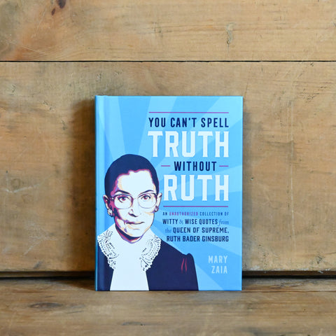 You Can't Spell Truth Without Ruth - by Mary Zaia