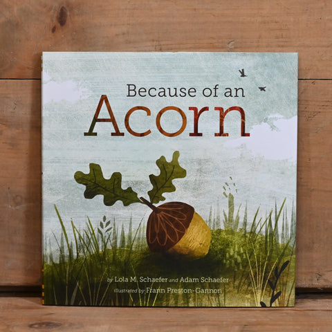 Because of an Acorn - by Lola & Adam Schaefer