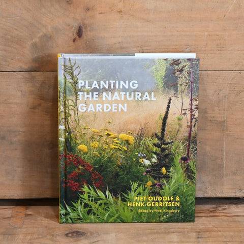 Planting the Natural Garden - by Piet Oudolf & Henk Gerritsen
