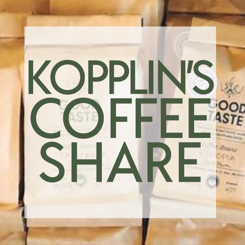 2020 Kopplin's Coffee Share Add On *Available for all pickup locations