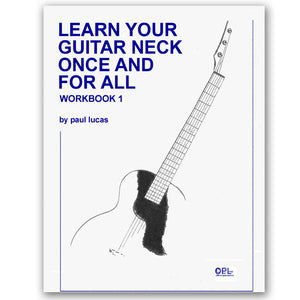 3. Learn Your Guitar Neck For Once and For All - Book One - The Essentials