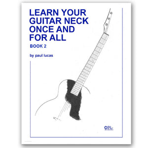 4. Learn Your Guitar Neck For Once and For All - Book Two