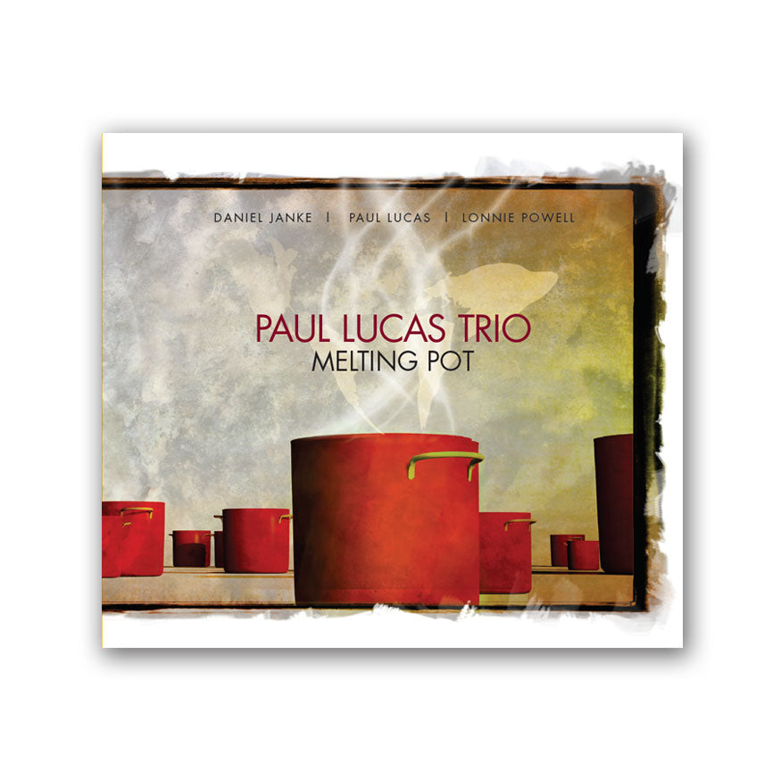 Paul Lucas Trio: Melting Pot (Digital Download)