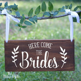 Here Come the Brides Wooden Signage