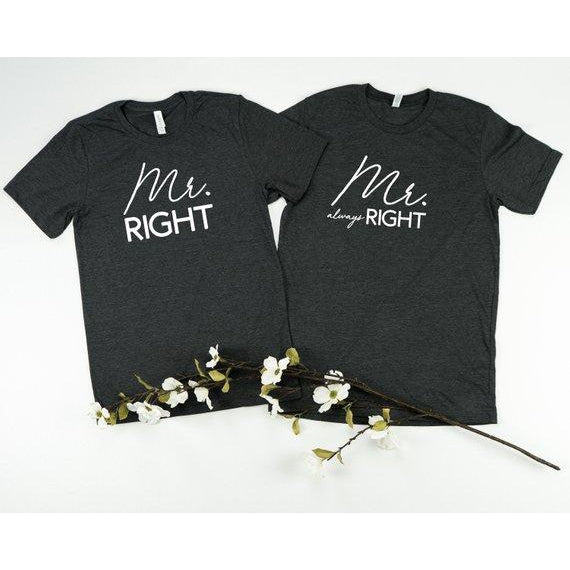 Mr. Right & Mr. Always Right Tees