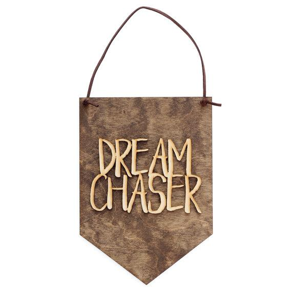 Dream Chaser . Wood Banner - Hailey Home