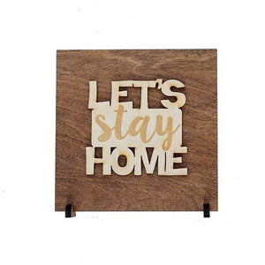 Let's Stay Home Sign . Wood Sign - Hailey Home