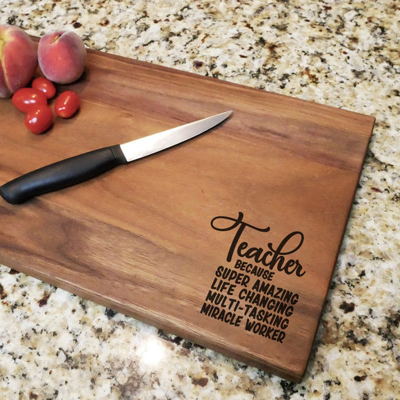 Teacher Because - Walnut Cutting Board (11