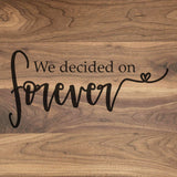 "We Decided On Forever - Engraved Walnut Cutting Board (11"" x 16"") - Hailey Home"