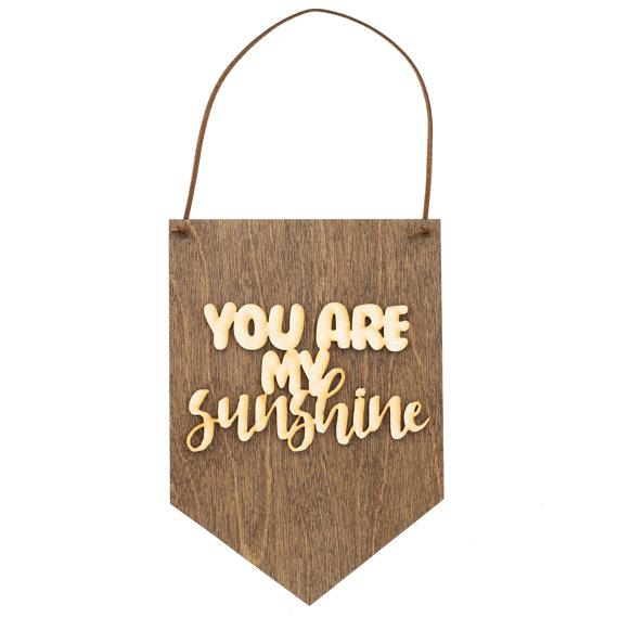 You Are My Sunshine . Wood Banner - Hailey Home