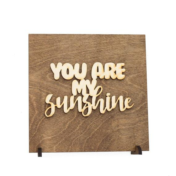 You Are My Sunshine . Wood Sign - Hailey Home