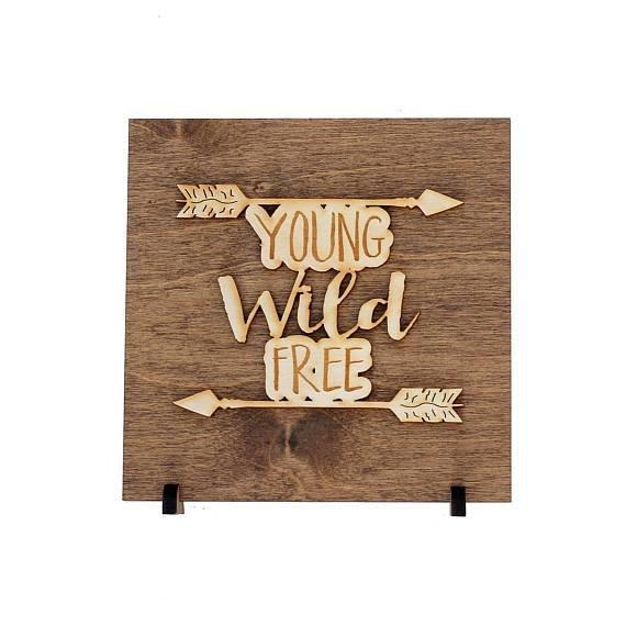 Young Wild Free . Wood Sign - Hailey Home