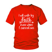 Letter Print Street T-shirt - I Will Walk By Faith