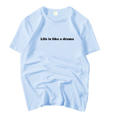 T-SHIRT TT - LIFE IS DRAMA (6 COULEURS)