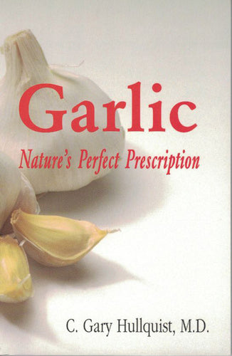 Garlic: Natures Perfect Prescription
