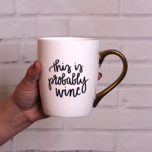 Coffee Mug 'This is Probably Wine'