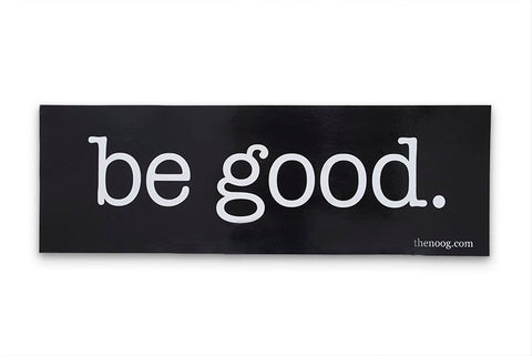 Be Good Sticker