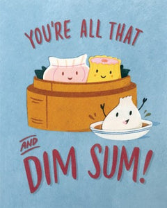 All That and Dim Sum Greeting Card