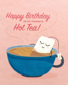 Hot Tea Birthday Greeting Card