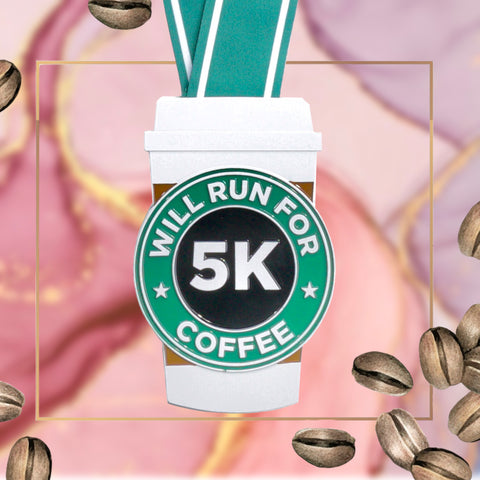 Will Run For Coffee 5K - Coaster Medal