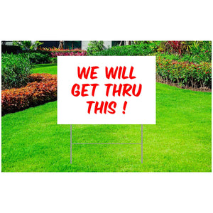 "Coronavirus Corrugated Plastic Yard Sign 18"" x 24"" - ""We Will Get Thru This!"""