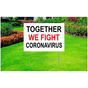 "Coronavirus Corrugated Plastic Yard Sign 18"" x 24"" - ""Together We Fight Coronavirus"""