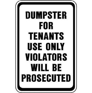 "12""x18"" DUMPSTER FOR TENANTS USE ONLY VIOLATORS WILL BE PROSECUTED Reflective white Sign"