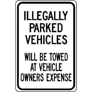 "12""x18"" ILLEGALLY PARKED VEHICLES WILL BE TOWED AT VEHICLE OWNERS EXPENSE Reflective white Sign"