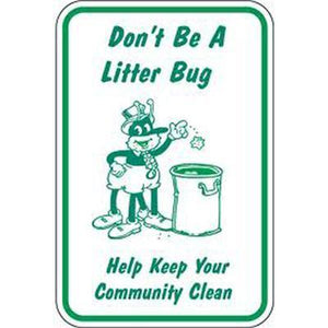 "12""x18"" DON'T BE A LITTER BUG Reflective white sign - AdVision Signs"