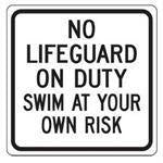 "18""x18"" NO LIFEGUARD ON DUTY SWIM AT YOUR OWN RISK Reflective white sign"