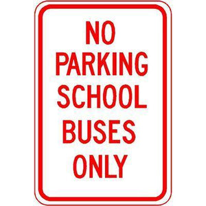 "12""x18"" NO PARKING SCHOOL BUSES ONLY Reflective White Sign"