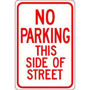 "12""x18"" NO PARKING THIS SIDE OF STREET Reflective White Sign"
