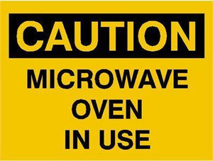 OSHA Caution Signs Microwave Oven In Use