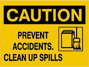 OSHA Caution Signs Prevent Accidents Clean Up Spills