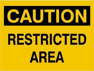 OSHA Caution Signs Restricted Area