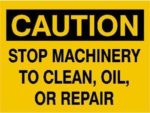 OSHA Caution Signs Stop Machinery To Clean, Oil, Or Repair