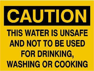 OSHA Caution Signs This Water Is Unsafe And Not To Be Used For Drinking, Washing Or Cooking
