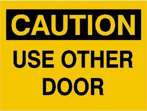 OSHA Caution Signs Use Other Door