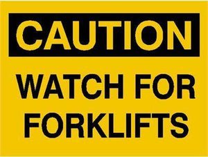 OSHA Caution Signs Watch For Forklifts