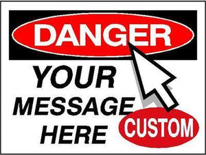 OSHA Danger Signs Your Custom Message - AdVision Signs